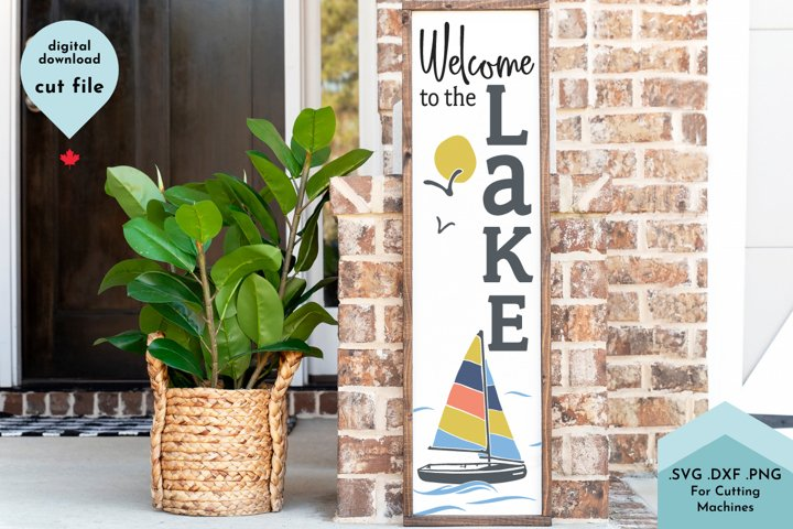 Lake House Welcome SVG, Vertical Sign, Porch, Sailboat