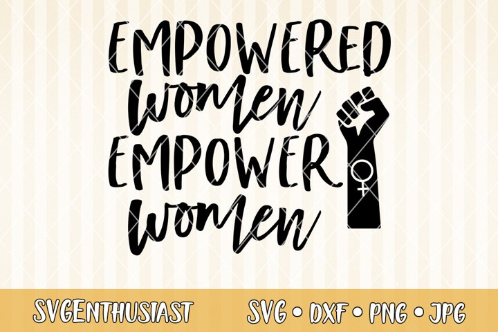 Empowered women empower women SVG cut file