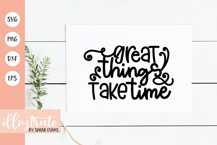 Great things take time SVG Cut File | Positive SVG | DXF