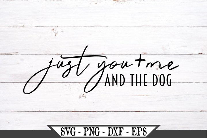 Just You And Me And The Dog SVG