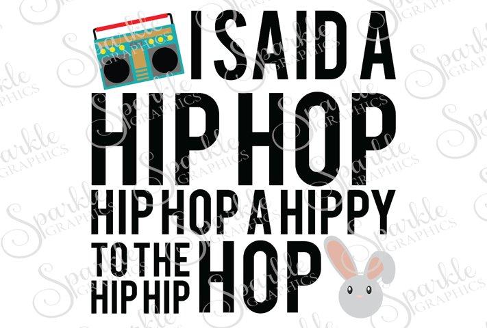 I Said A Hip Hop Hip Hop A Hippy To The Hip Hip Hop Cut File | SVG, EPS, DXF, PNG