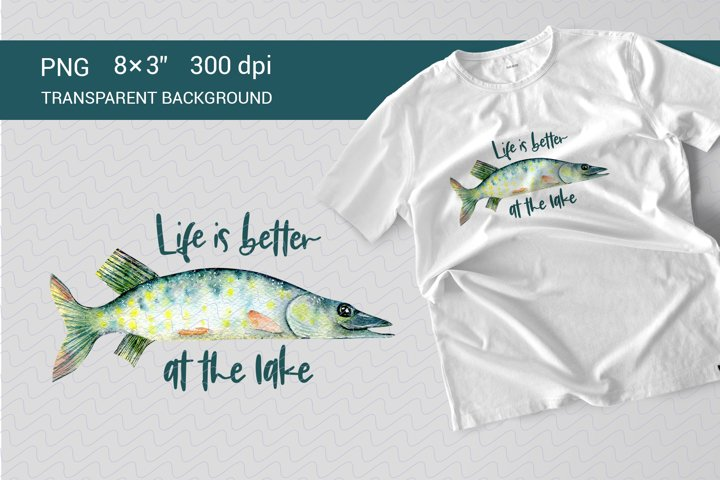 Life is better at the lake. Sublimation PNG