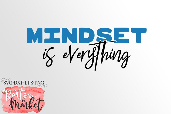 Mindset Is Everything SVG DXF EPS PNG