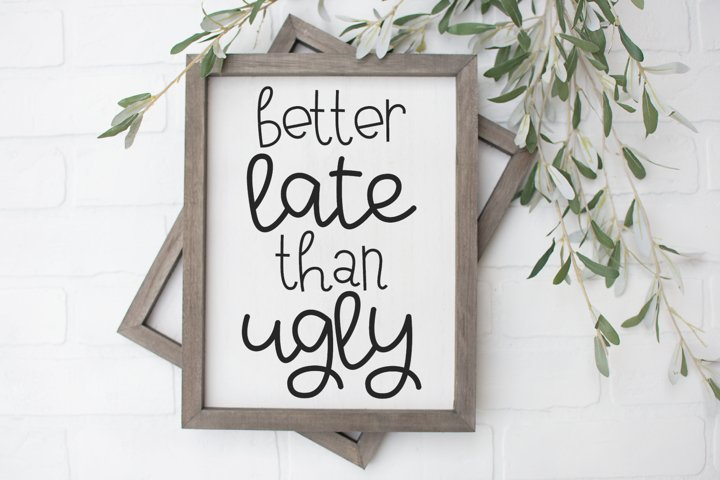 Funny Bathroom Quote - Makeup - Better Late Than Ugly SVG