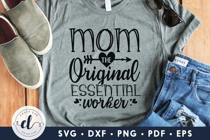 Mom The Original Essential Worker, Homeschool SVG DXF PNG