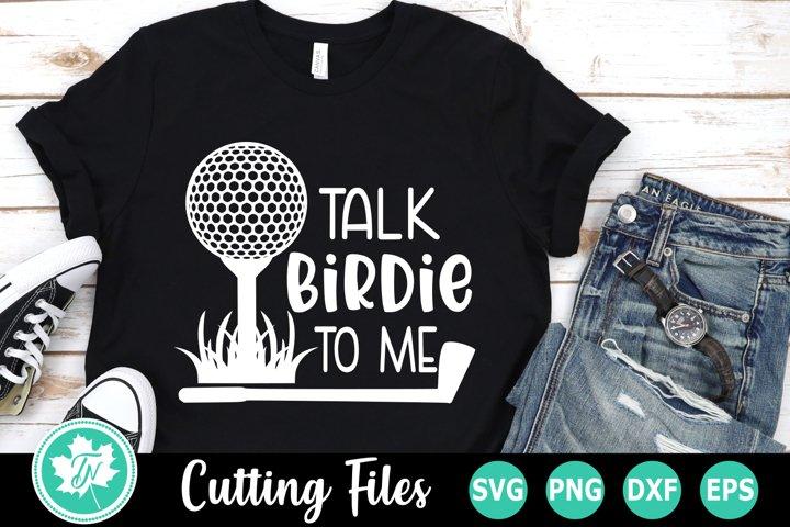 Talk Birdie to Me - A Golf SVG Cut File