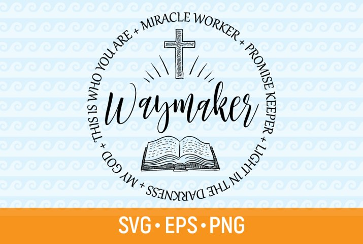 Waymaker SVG Miracle Worker SVG Promise Keeper God Chris