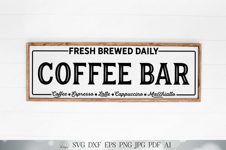 Coffee Bar - Farmhouse Kitchen Sign - Cutting File SVG DXF