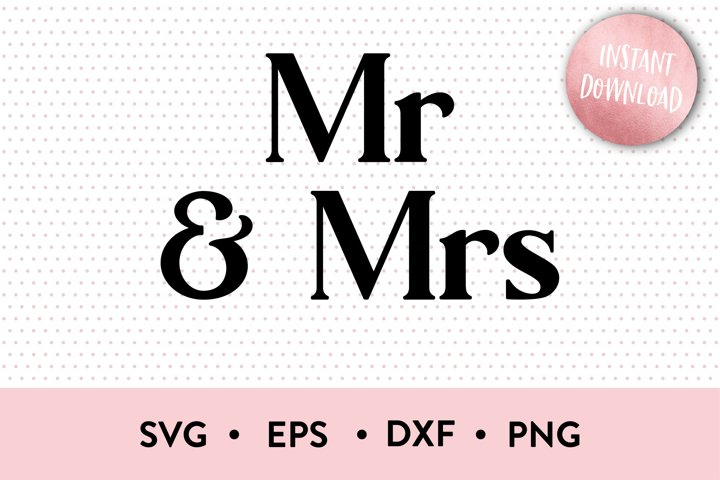 Mr & Mrs | Instant Download | SVG | AI | PNG | EPS |Cut File