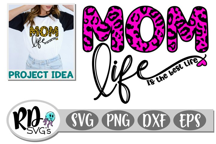 Mom Life is the Best Life - A Mothers Day Cricut Cut File