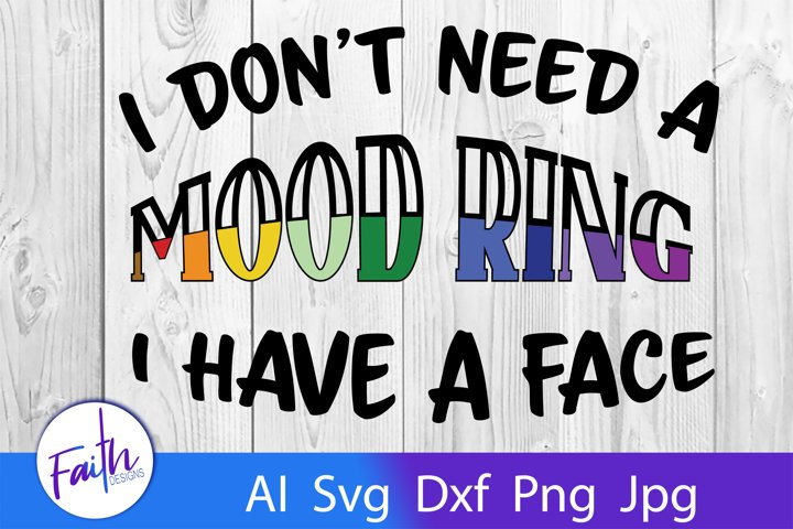 I Dont Need A Mood Ring Svg Cut File