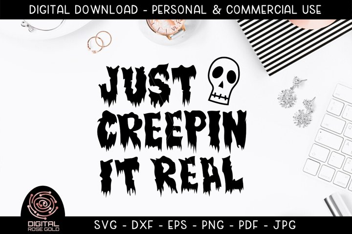 Just Creepin It Real - Funny Halloween Skeleton Ghost SVG