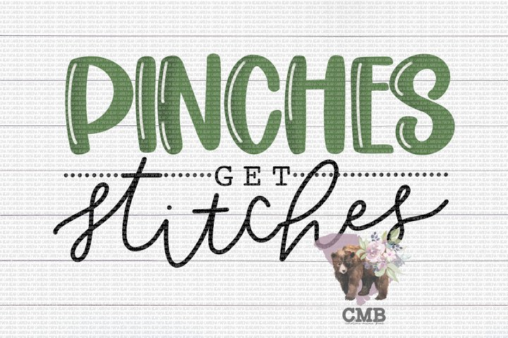 Pinches Get Stiches PNG File / Sublimation Clipart File