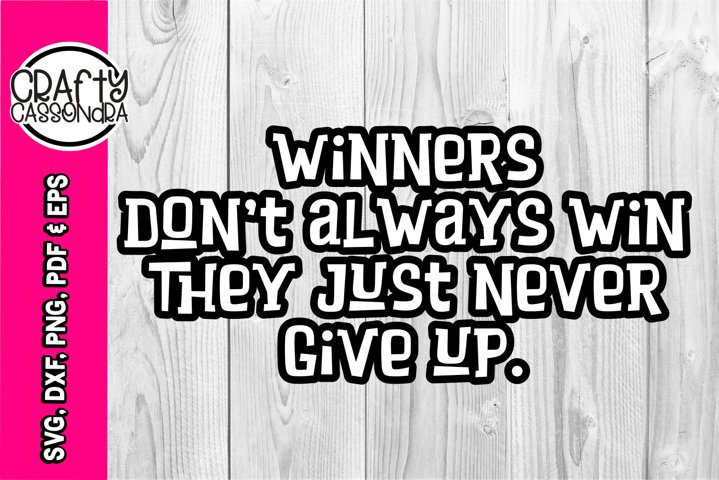 Motivational quote - Inspirational quote - Winners quote svg