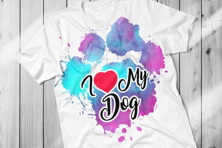 I Love My Dog PNG Sublimation Design