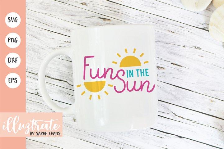 Fun in the Sun SVG Cut File | Summer SVG | Beach SVG