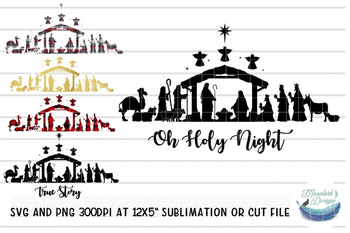 Nativity SVG / PNG True Story | O Holy Night | Baby Jesus