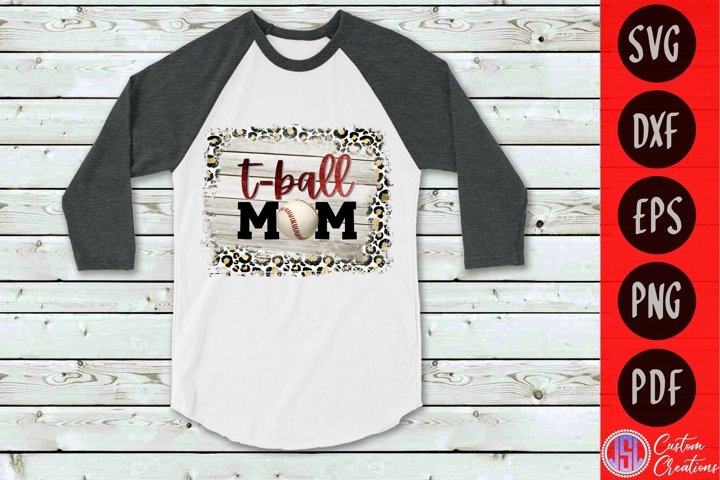 T-Ball Mom Sublimation   TBall SVG   SVG EPS DXF PNG PDF