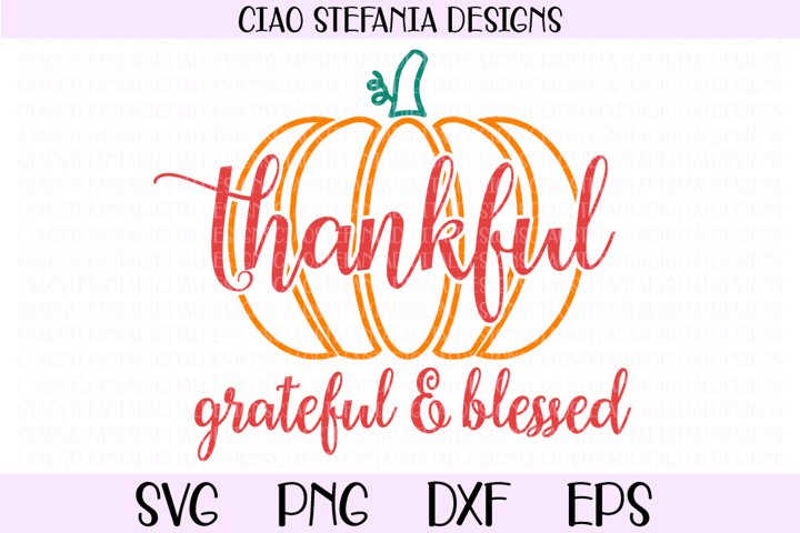 Thankful Grateful Blessed Pumpkin Fall SVG Cut File
