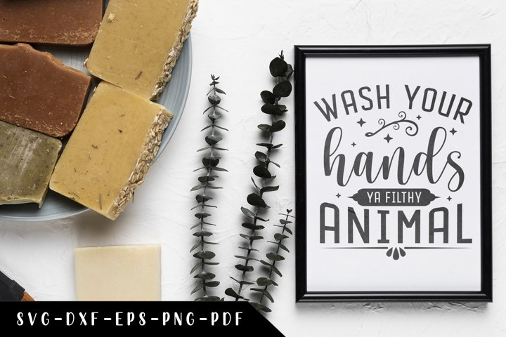 Wash Your Hands Ya Filthy Animal, Funny Bathroom Quotes SVG