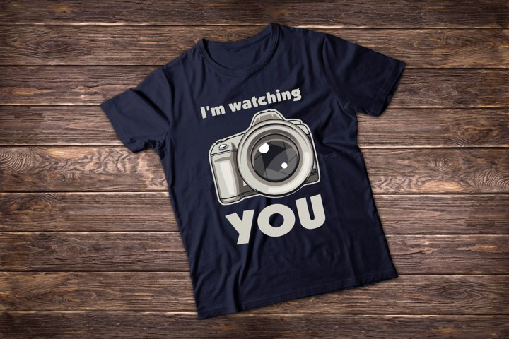 Photographer t shirt illustrations. Im watching you
