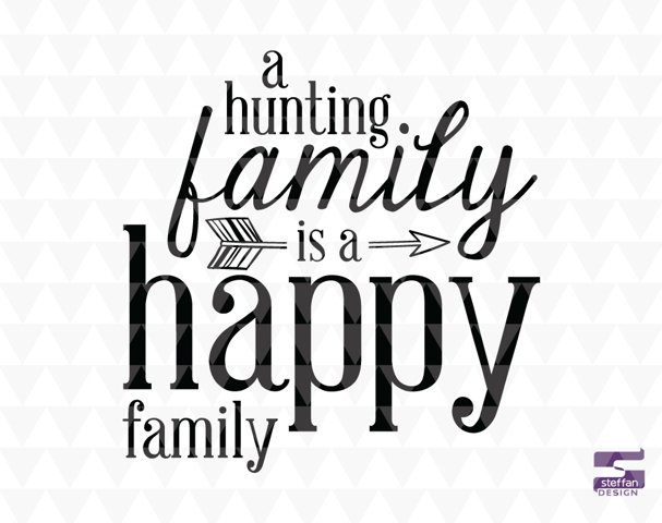 A hunting family is a happy family - SVG, PDF, JPEG, cricut design, home decor, family word art