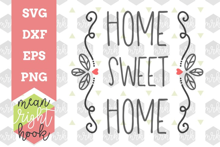 Home Sweet Home | Housewarming Design - SVG, EPS, DXF, PNG vector files for cutting machines like the Cricut Explore & Silhouette