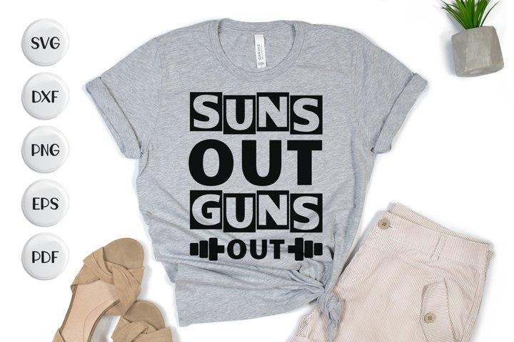 Suns Out Guns Out, Workout Quotes SVG, Workout SVG Cut File