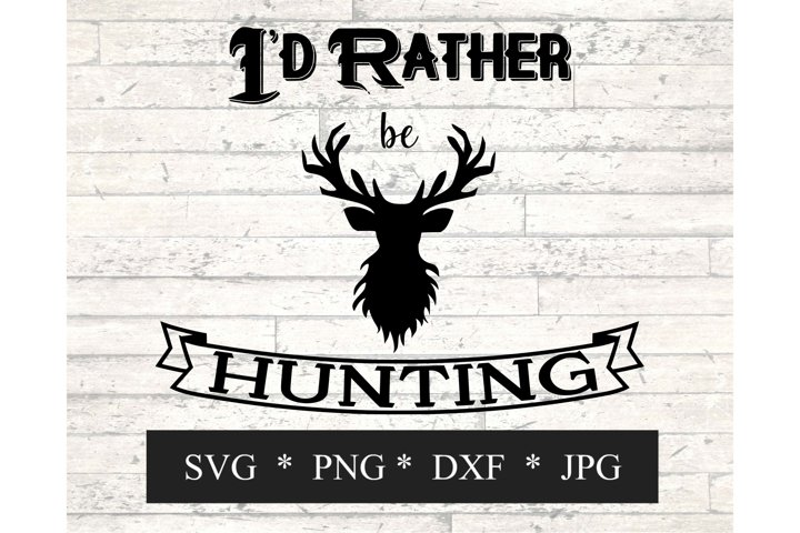 Id Rather Be Hunting SVG