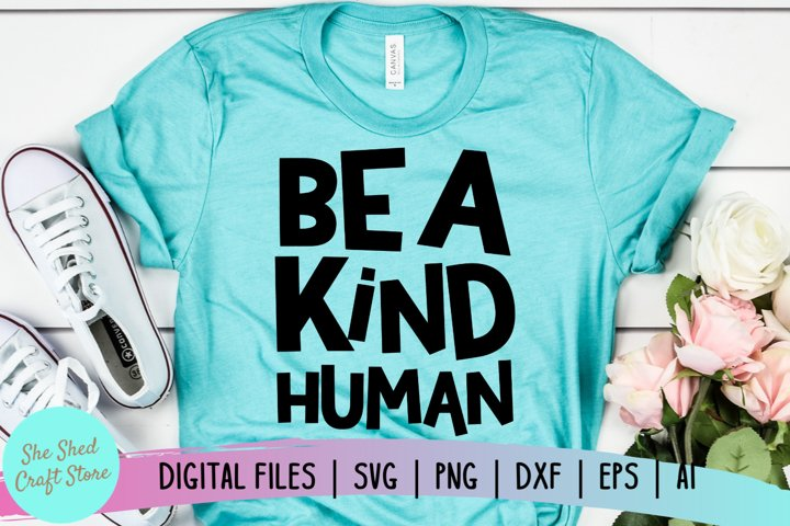 Be A Kind Human SVG, Positive SVG, Motivational SVG, Be Kind