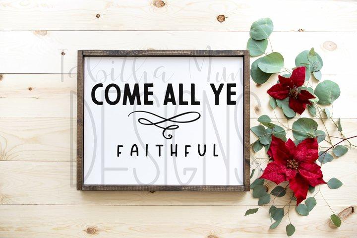 Come All Ye Faithful SVG / Printable