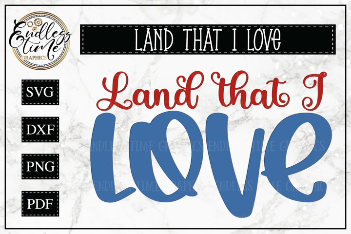 Land That I Love - A Patriotic Cut File