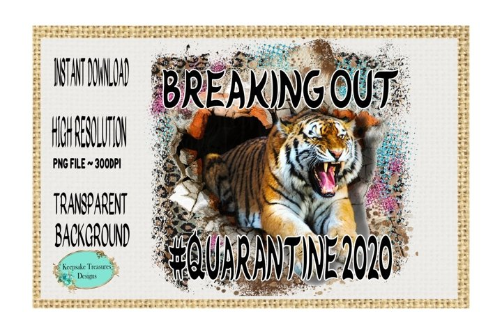 Breaking Out #Quarantine 2020 Sublimation Design