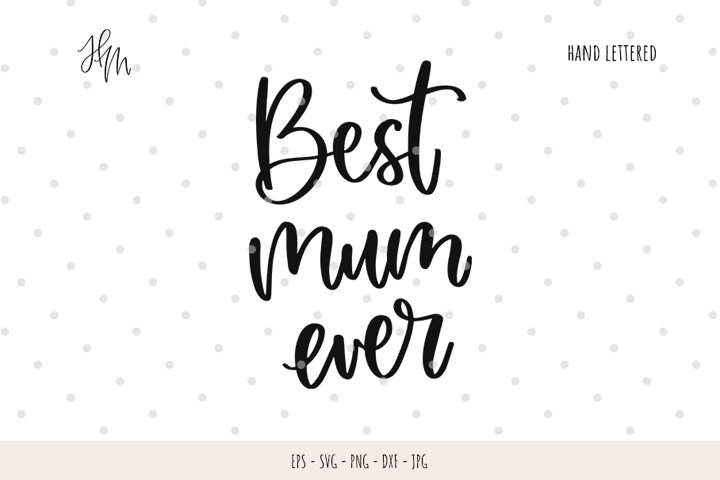 Best mum ever cut file SVG DXF EPS PNG JPG