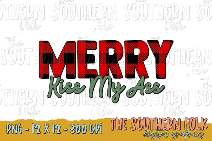 Merry Kiss My Ass PNG File, Sublimation Design, NSFW