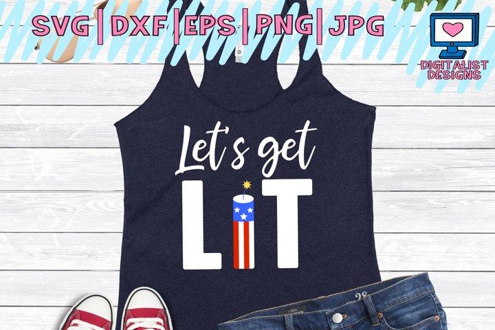 lets get lit svg, 4th of july svg, fireworks svg, fourth of july svg, america svg, patriotic svg,, cricut, svg files, silhouette, dxf, png