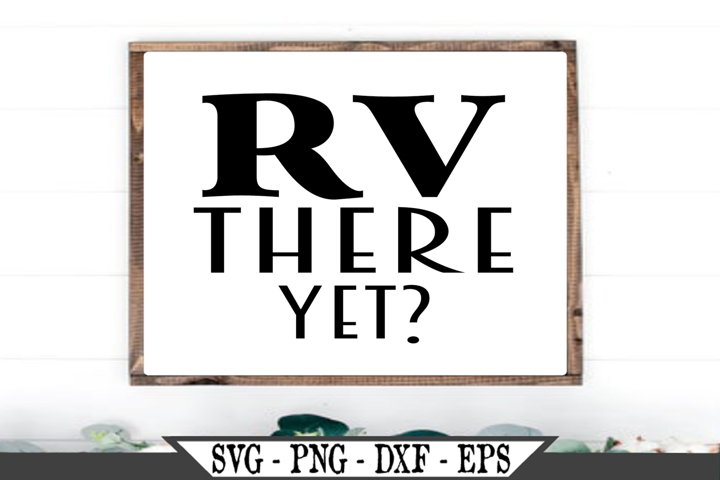 RV There Yet Funny Camping SVG
