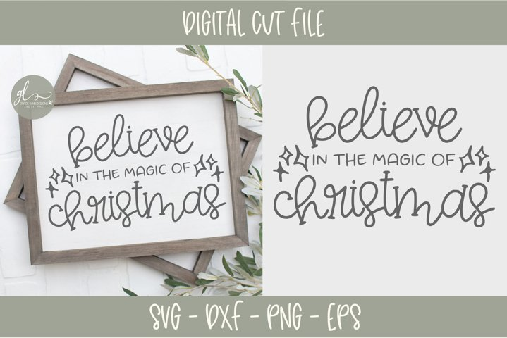 Believe In The Magic Of Christmas - Christmas SVG