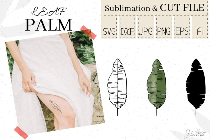 Palm leaf - Vector, Sublimation, SVG Cut File