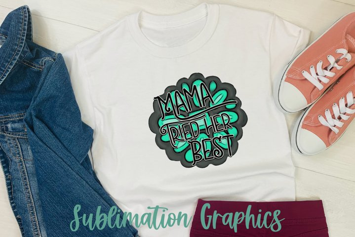 Mama Tried Her Best Sublimation Digital Download