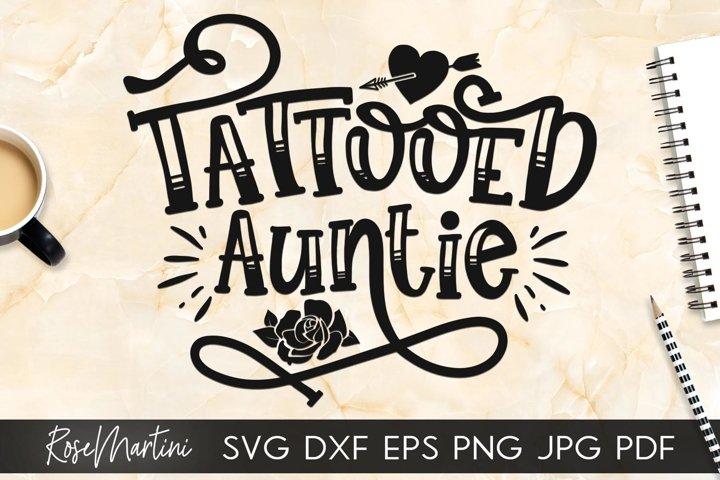 Tattooed Auntie SVG Inked Aunt svg Tattoos