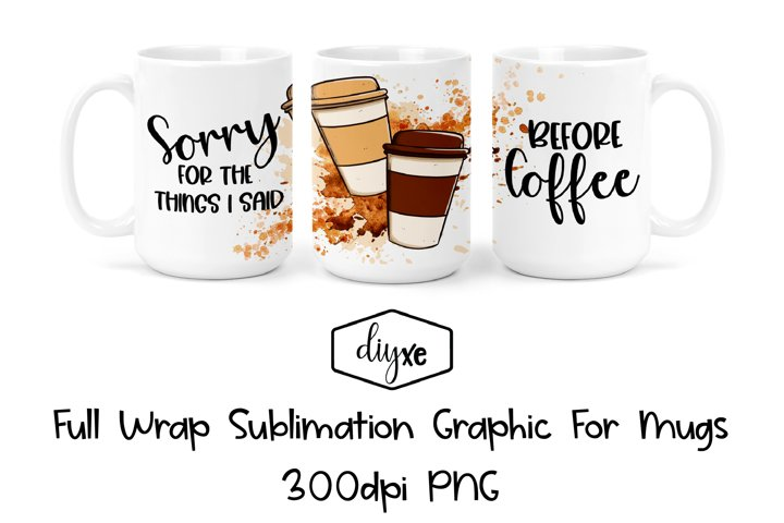 Before Coffee - Sublimation Graphic For Mug