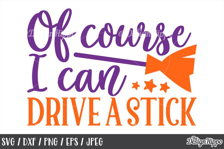 I can drive a stick, SVG, Halloween, Sayings, Witch SVG, PNG