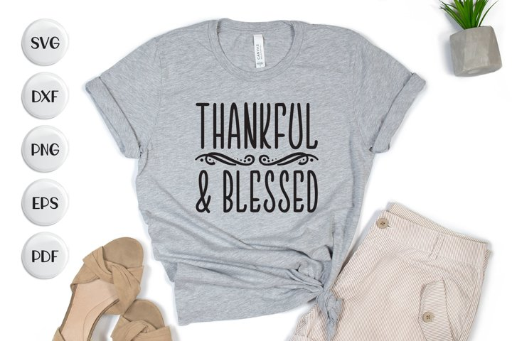 Thanksgiving SVG, Thankful & Blessed, Thanksgiving Quotes
