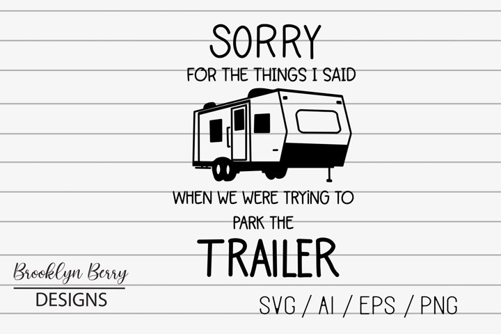 Sorry For When We Were Trying park The Trailer