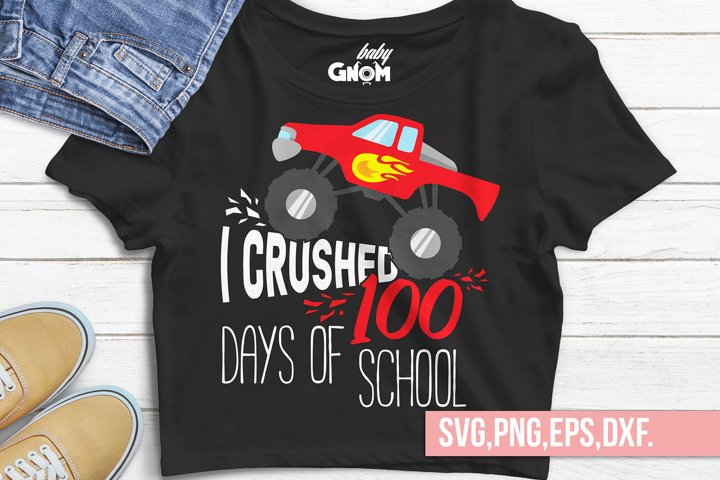 I Crushed 100 Days of School Svg, Monster Truck,