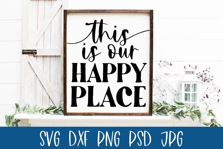 Farmhouse Sign SVG This is Our Happy Place Cricut Design