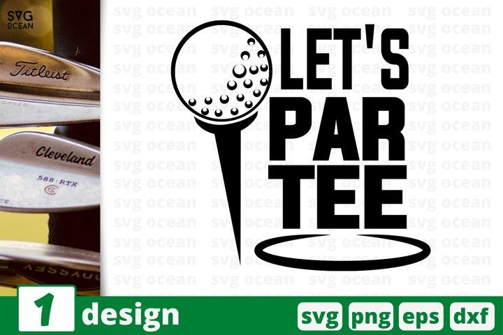 Download LET'S PARTEE SVG CUT FILE   Golfing cricut   Golf lover ...