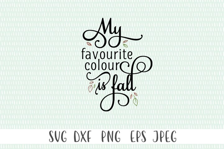 Fall SVG Cut File - My Favourite Colour Is Fall