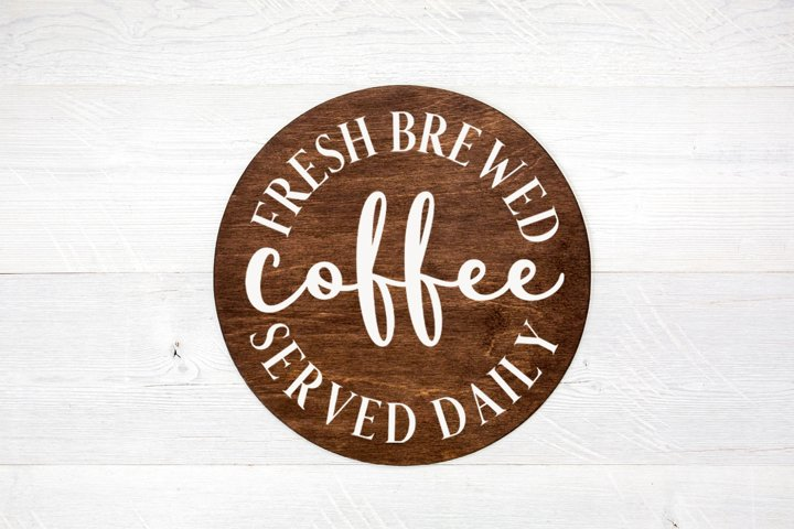 Farmhouse Coffee Sign SVG - Fresh Brewed Coffee Served Daily